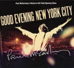 Good evening New York city [multimediale] : Paul McCartney's historic citi field opening show / Paul NcCartney. 1 [DVD]