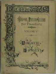 Sinfonie e preludi celebri : ridotti per pianoforte. ˆ5: ‰Morlacchi, Rossini