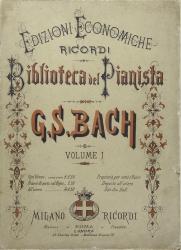 Scelta sistematica e progressiva delle composizioni per pianoforte / di G. S. Bach ; corredate di note, diteggiatura, indicazioni di metronomo, &. da Edoardo Bix. Vol. 1