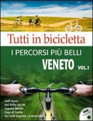 Tutti in bicicletta - Veneto / [testo, foto, video: M. Rossi]. Vol. 1: Colli Berici, nel Delta de Po, Laguna Veneta, Lago di Garda, Sui Colli Berici ...e tanti altri