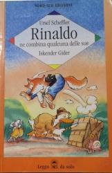 Rinaldo ne combina qualcuna delle sue