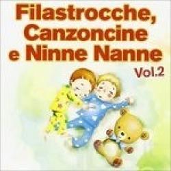 Filastrocche, canzoncine e ninne nanne [audioregistrazione] : per lo svezzamento musicale dei vostri bambini. 2