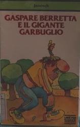 Gaspare Berretta e il Gigante Garbuglio