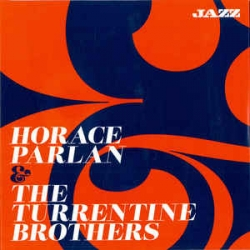 Horace Parlan & The Turrentine Brothers [audioregistrazione]