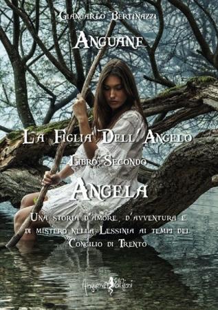 Anguane. [Libro 2], La figlia dell'Angelo: Angela
