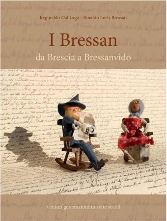 I Bressan: da Brescia a Bressanvido: ventun generazioni in sette secoli