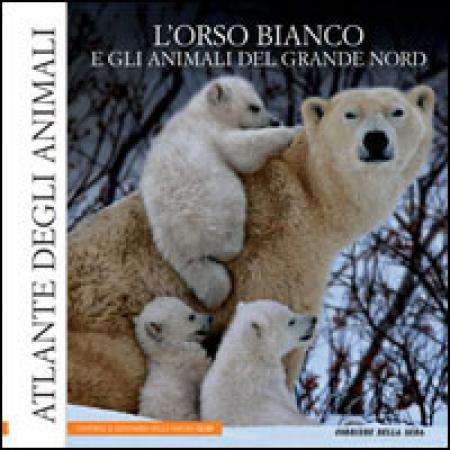 4: L' orso bianco e gli animali del grande Nord