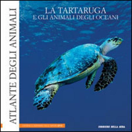 6: La tartaruga e gli animali degli oceani