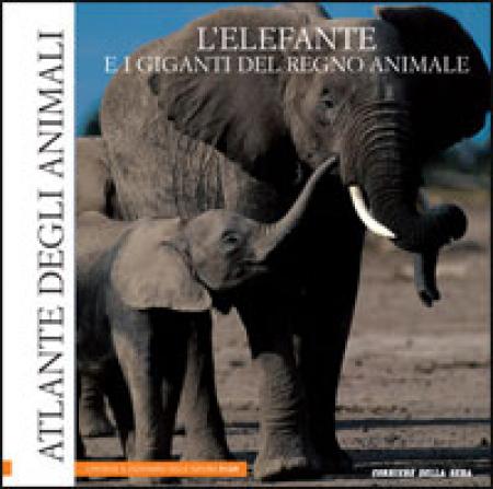 7: L' elefante e i giganti del regno animale