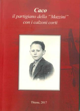 Caco, il partigiano della Mazzini con i calzoni corti, e storia della famiglia Zanchi