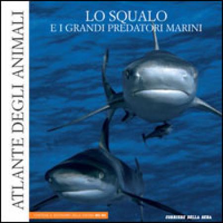 11: Lo squalo e i grandi predatori marini