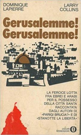 Gerusalemme, Gerusalemme! / Dominique Lapierre, Larry Collins ; traduzione di Tito A. Spagnol. Vol. 1