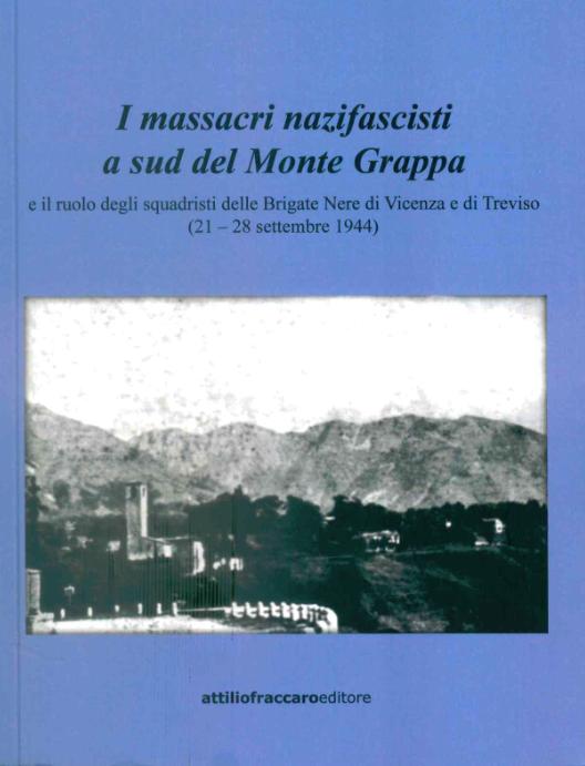 I massacri nazifascisti a sud del Monte Grappa e il ruolo degli squadristi delle Brigate Nere di Vicenza e di Treviso (21-28 settembre 1944)