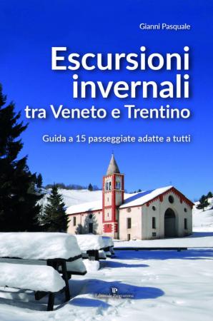 Escursioni invernali tra Veneto e Trentino