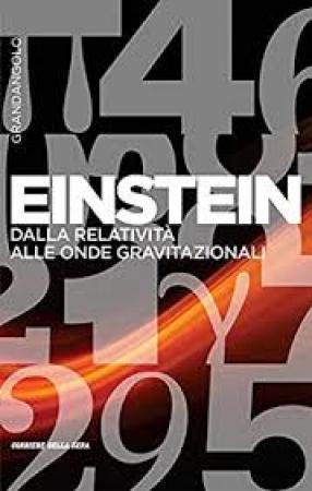 Einstein: dalla relatività alle onde gravitazionali