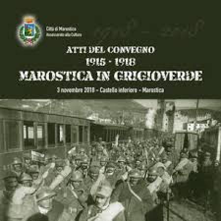 1915-1918: Marostica in grigioverde