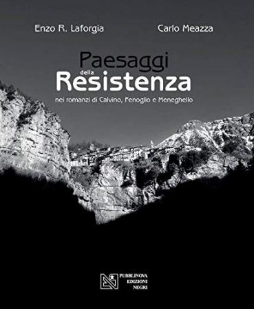 Paesaggi della Resistenza nei romanzi di Calvino, Fenoglio e Meneghello