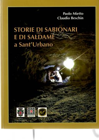 Storie di sabionari e di saldame a Sant'Urbano /Paolo Mietto, Claudio Beschin