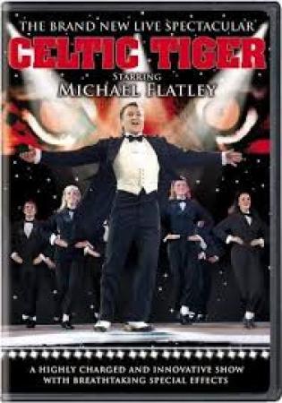Michael Flatley starring in Celtic Tiger