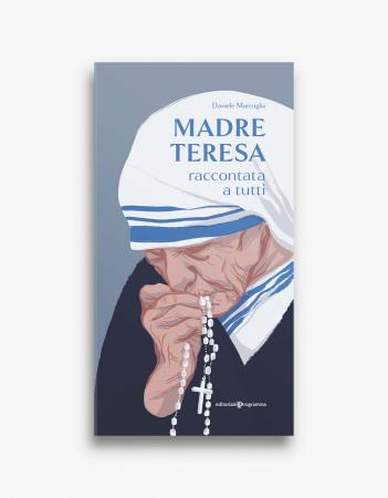 Madre Teresa raccontata a tutti