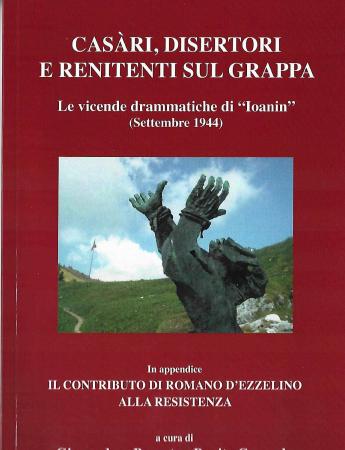"""Casàri, disertori e renitenti sul grappa. Le vicende drammatiche di """"Ioanin"""" (settembre 1944)"""