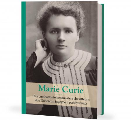 Marie Curie: una combattente instancabile che ottenne due Nobel con ingegno e perseverazione