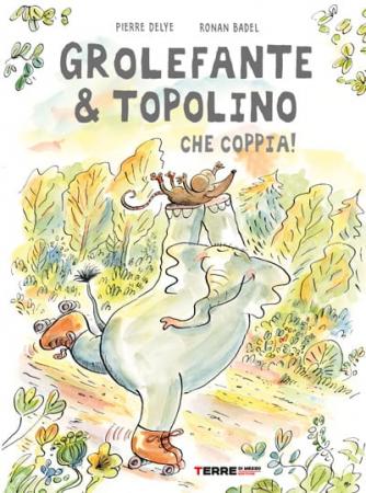 Grolefante & Topolino. Che coppia!