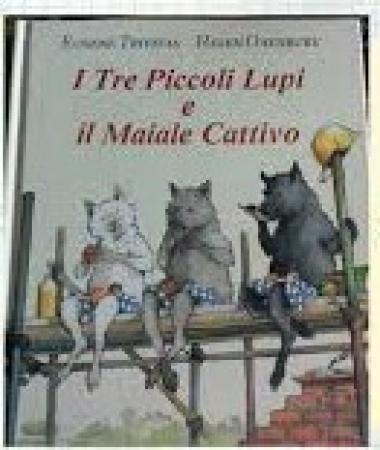 I tre piccoli lupi e il maiale cattivo