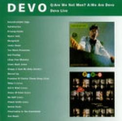 Q: Are we not men? A: We are Devo [audioregistrazione] Devo live